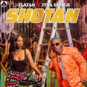 Zlatan - Shotan Ft. Tiwa Savage